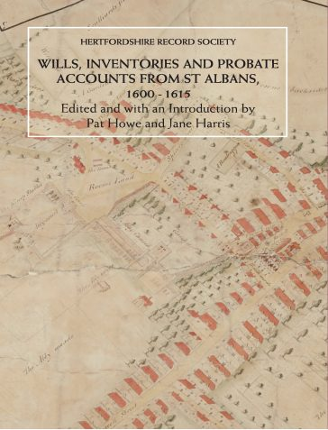 Wills, Inventories and Probate Accounts from St Albans 1600 - 1615 | Edited by Pat Howe and Jane Harris